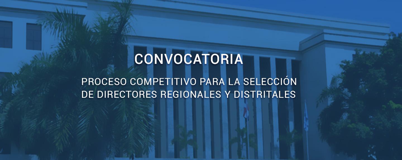 Convocatoria. Proceso competitivo para la selección de Directores Regionales y Distritales.