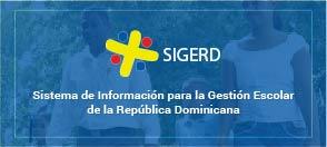 Sistema de Información para la Gestión Escolar de la R.D.( SIGERD)